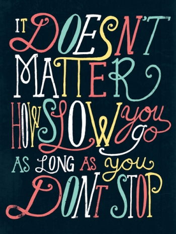 doesn't matter how slow you go quote